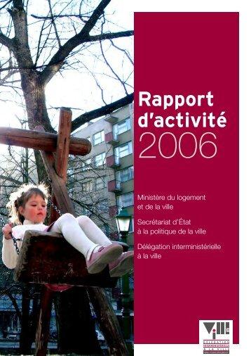 Rapport d'activité ministériel 2006 - Délégation interministérielle à la ...