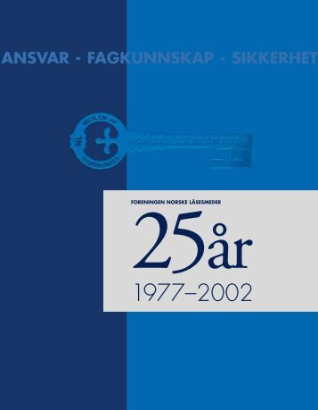 ansvar - fagkunnskap - sikkerhet - Foreningen Norske LÃ¥sesmeder