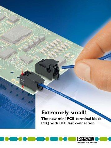 The new mini PCB terminal block PTQ with IDC ... - Phoenix Contact