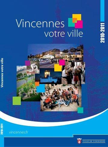 Vincennes, votre ville Guide annuel 2010/2011 (pdf - 8,13 Mo)