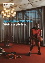 können Sie das Spielplanheft 2013-14 als PDF ... - Kurtheater Baden