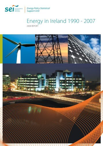 Energy in Ireland 1990 - 2007 - the Sustainable Energy Authority of ...