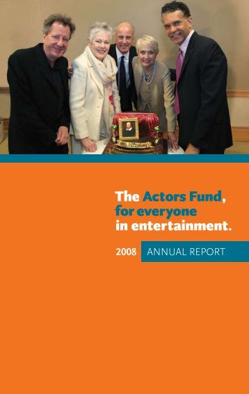 2008 AnnuAl RepoRt - The Actors Fund