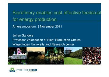Biorefinery enables cost effective feedstock for energy ... - Essent