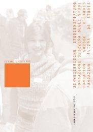Jahresbericht 2011 (pdf) - Schweizerische Studienstiftung