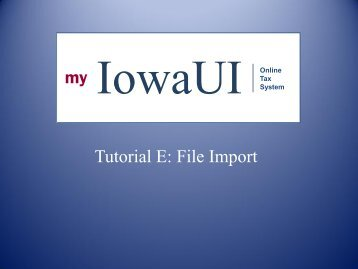 Tutorial E File Import - Iowa Workforce Development