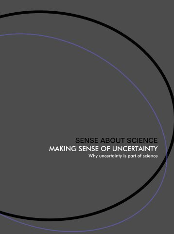SENSE ABOUT SCIENCE MAKING SENSE OF UNCERTAINTY