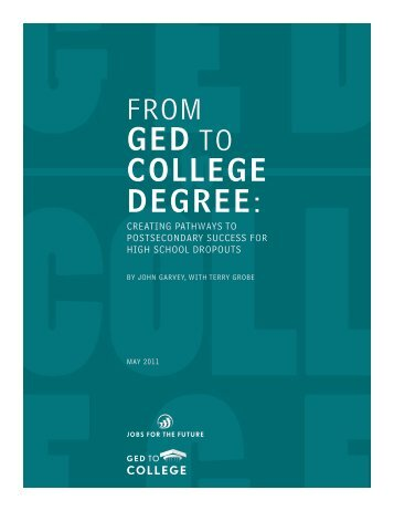 FROM GED TO COLLEGE DEGREE: - Jobs for the Future