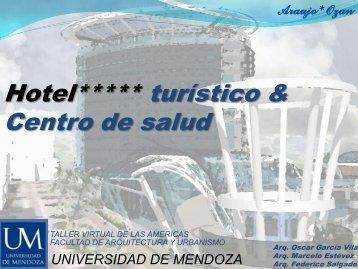Hotel *****y centro de salud - Universidad de Mendoza