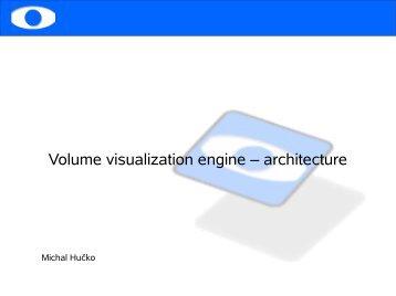 Volume visualization engine – architecture