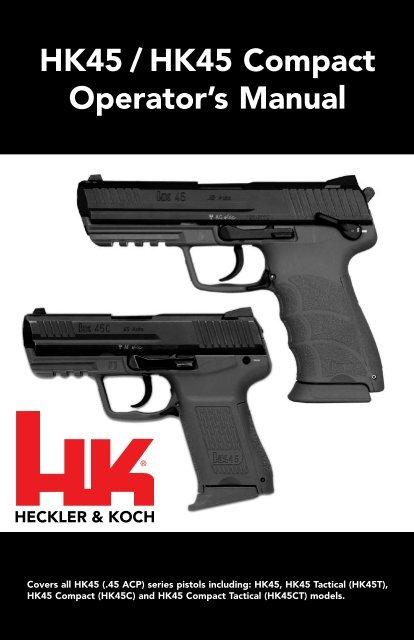 HK45 / HK45 Compact Operator's Manual - Heckler & Koch USA