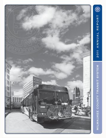 2011 Annual Report here - Milwaukee County Transit System