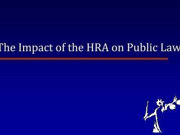 The Impact of the HRA on Public Law - Justice