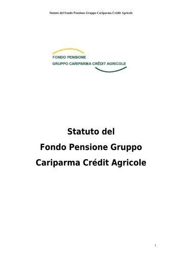 Statuto del Fondo Pensione Gruppo Cariparma Crédit Agricole