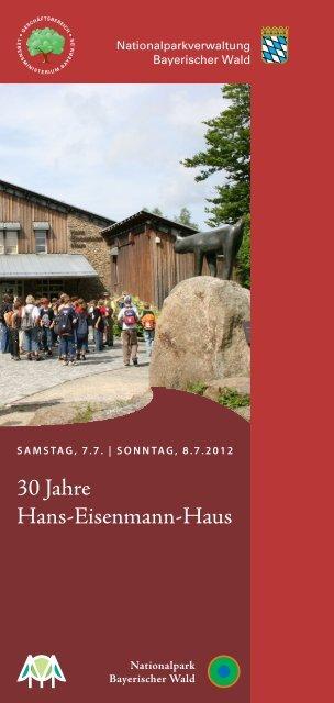 30 Jahre Hans-Eisenmann-Haus - Bayerischer-Wald