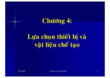 Chuong 4-Lua chon thiet bi va vat lieu che tao