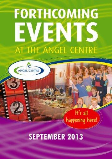 SEPTEMBER 2013 - Angel Centre