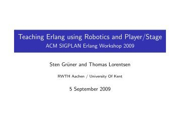 Teaching Erlang using Robotics and Player/Stage ... - Erlang Factory