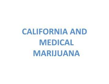 CALIFORNIA AND MEDICAL MARIJUANA