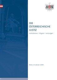DIE ÖSTERREICHISCHE JUSTIZ – Institutionen - Organe - Leistungen