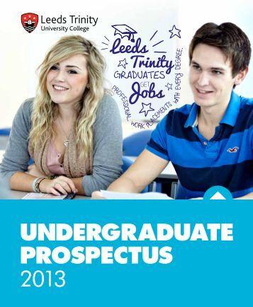 UNDERGRADUATE PROSPECTUS 2013 - Leeds Trinity University