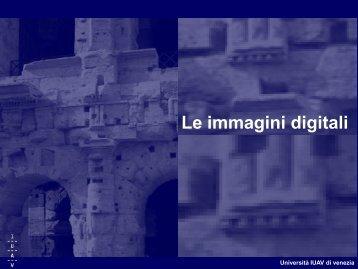 Immagini digitali - Circe - Università IUAV di Venezia
