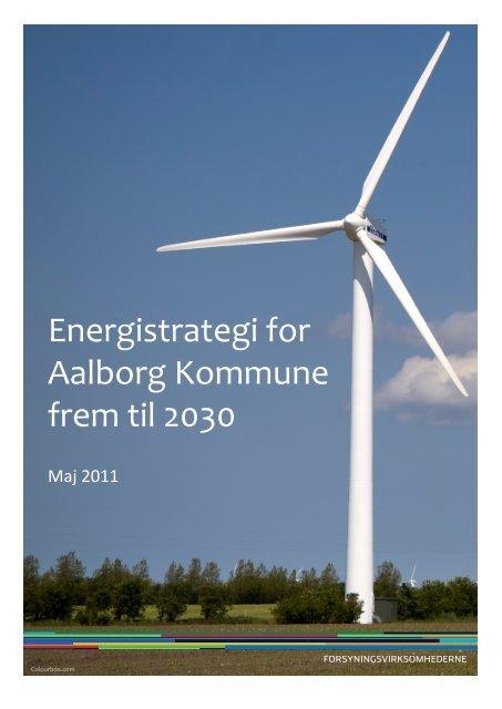 Energistrategi for Aalborg Kommune frem til 2030 - Forsyning.dk