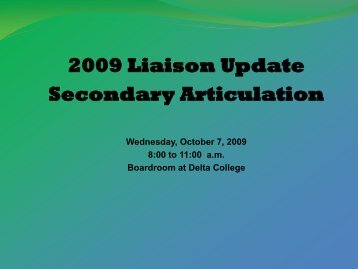 2009 Liaison Update Powerpoint Presentation - Delta College