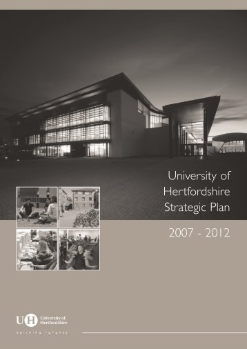 University of Hertfordshire Strategic Plan 2007 - 2012