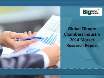 2014 Global Climate Chambers Market Application,Size,Industry