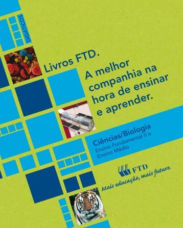 Livros FTD. A melhor companhia na hora de ensinar e ... - Editora FTD