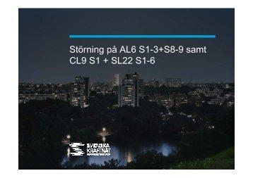 Störning på AL6 S1-3+S8-9 samt CL9 S1 + SL22 S1-6
