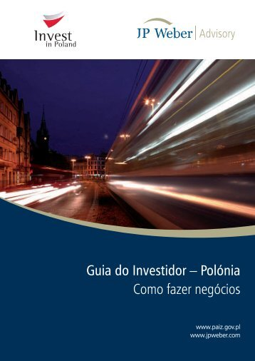 Investor's Guide – Poland How to do Business - JP Weber