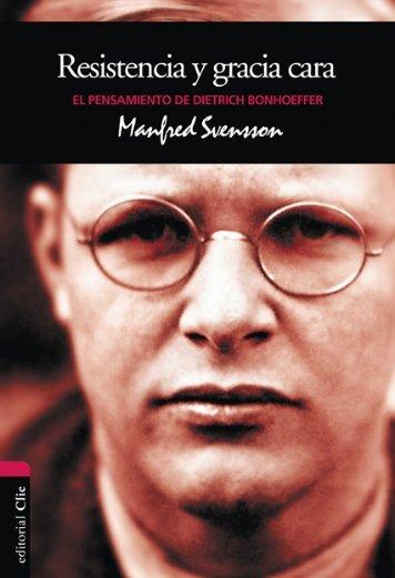 Vida y pensamiento de Dietrich Bonhoeffer» Manfred ... - Editorial Clie