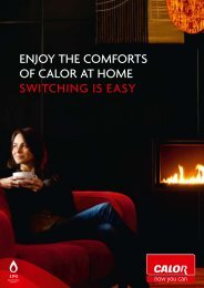 Enjoy thE comforts of calor at homE switching is Easy - Calor Gas