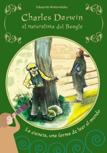Charles Darwin El naturalista del Beagle - Plan Nacional de Lectura