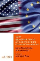 TAFTA. Argumentos para un Área Abierta de Libre Comercio ... - FAES