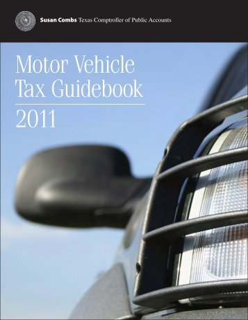 Motor Vehicle Tax Guidebook 2011 - Texas Comptroller of Public ...