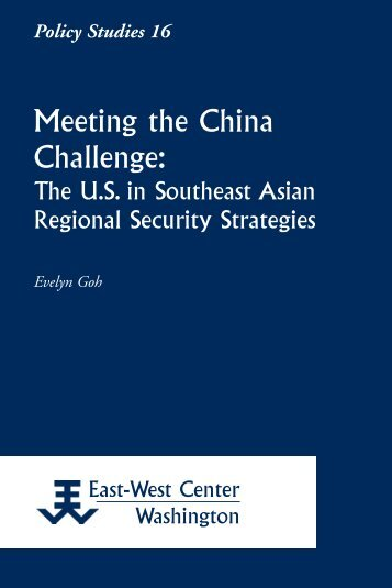 Meeting the China Challenge: The U.S. in ... - East-West Center