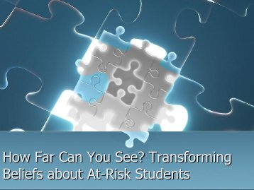 How Far Can You See? Transforming Beliefs about At ... - AACRAO