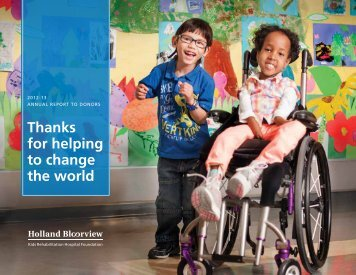 Foundation Annual Report 2013 - Holland Bloorview Kids ...