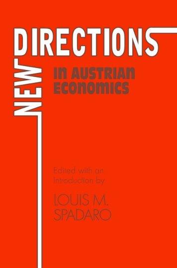 New Directions in Austrian Economics.pdf - The Ludwig von Mises ...