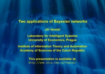 Two applications of Bayesian networks - Institute of Information ...