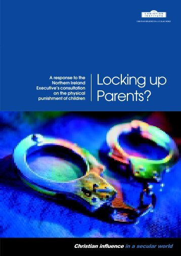 Locking up Parents? - The Christian Institute