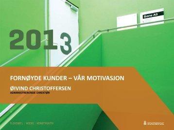 FORNØYDE KUNDER – VÅR MOTIVASJON - Statsbygg