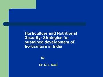 Dr. G L Kaul Hort. & nutritional security for NFI-2
