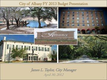 City of Albany FY 2013 Budget Presentation - City of Albany, Georgia