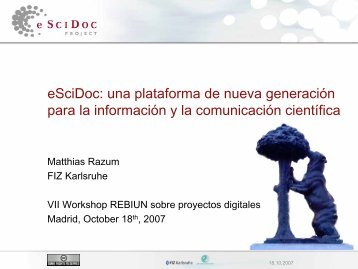 eSciDoc: a next-generation platform for scholarly information ... - Uned