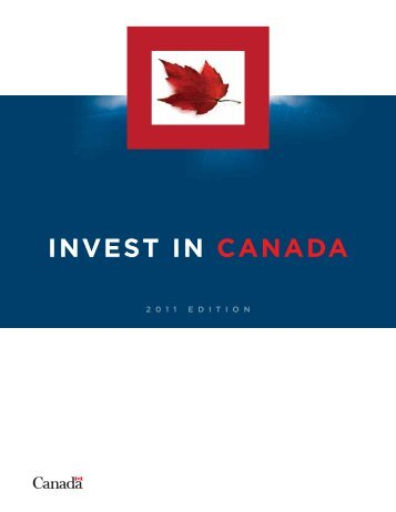 Invest in Canada Flagship Report 2011 - Invest Toronto
