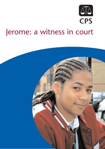 CPS Jerome: a witness in court - Crown Prosecution Service